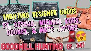 THRIFTING DESIGNER GOODS FT. GOYARD, MICHAEL KORS, DOONEY, & MARC JACOBS | GOODWILL HAUL EP. 347