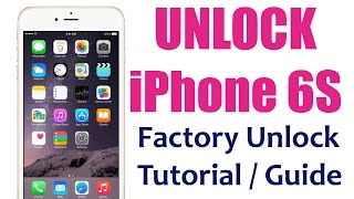 Unlock iPhone 6S (Plus) Network the Easy Way! How to Tutorial & Instructions