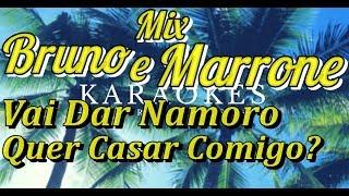 Vai Dar NamoroQuer Casar Comigo   Mix Bruno E Marrone   Karaokê Em HD