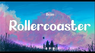 Bean - Rollercoaster (Lyrics)
