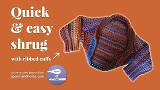 Quick & Easy Shrug With Ribbed Cuffs (free Crochet Pattern)
