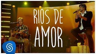 Victor & Leo - Rios de Amor (DVD O Cantor do Sertão) [Vídeo Oficial]