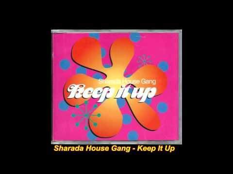 Sharada House Gang - Keep It Up (T.R.Euro Club Mix)