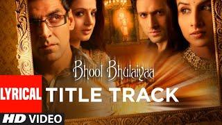 Lyrical: Bhool Bhulaiyaa Title Track | Akshay Kumar, Vidya
