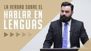 Hablar en Lenguas a la Luz de la Biblia (Predicación Bautista Fundamental)
