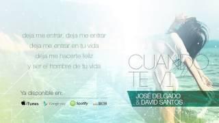José Delgado & David Santos - Cuando te ví (Lyric Video)