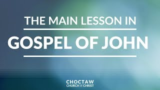 The Main Lesson in the Gospel of John