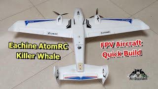 Eachine AtomRC Killer Whale Twin Rotor RC FPV airplane Build