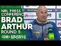 NRL Press Conference: Brad Arthur - Round 5 | NRL On Nine