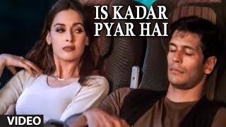 Is Kadar Pyar Hai Video Song Sonu Nigam's Super Hit Hindi