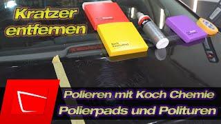 Heute polieren wir mit Koch Chemie Produkten! Polierpads und Polituren im Test - Kratzer entfernen