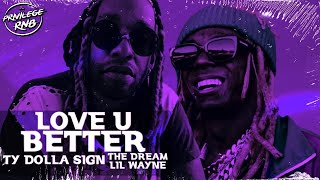Ty Dolla $ign   Love U Better Ft. Lil Wayne, The Dream (Lyrics)