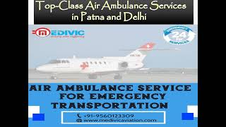 Obtain Smart Medical Solution by Medivic Air Ambulance Services in Patna