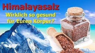 Himalaya Salz - wirklich so gesund für Euren Körper ?