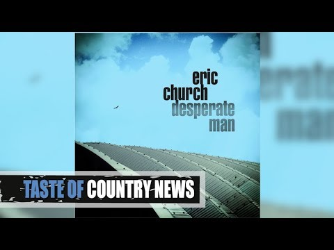 "Eric Church's ""Desperate Man"" Is For The Fans - Taste Of Country"