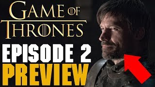 Game Of Thrones Season 8 Episode 2 Preview Breakdown