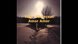 YUP - Yövieraat - Amor Amor (HD)