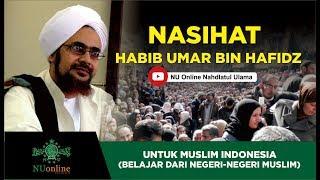 Pesan Habib Umar untuk Muslim Indonesia