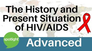 The History and Present Situation of HIV/AIDS | ADVANCED | practice English with Spotlight
