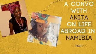 African Americans On Life Abroad In Namibia | Part 1
