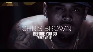 Chris Brown - Before You Go (Wake Me Up)