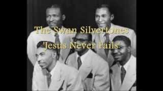 Swan Silvertones - Jesus Never Fails