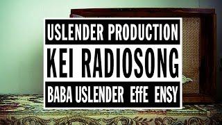 Uslender Production (Baba Uslender, EffE & Ensy) ✔ Kei Radiosong [OFFICIAL KEIN VIDEO]