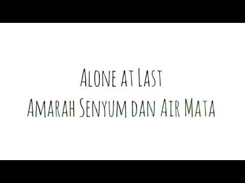 Lirik Alone At Last - Amarah Senyum Dan Air Mata Mp3