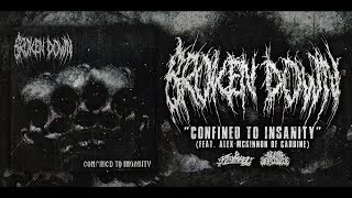 BROKEN DOWN - CONFINED TO INSANITY (FEAT. ALEX OF CARBINE) [DEBUT SINGLE] (2018) SW EXCLUSIVE
