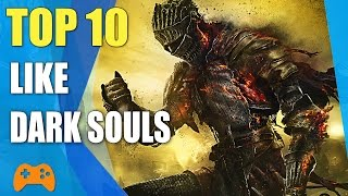 Top 10 games to play if you like Dark Souls