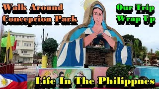 WALKING AROUND CONCEPCION & OUR TRIP WRAP UP : Angeles City, Philippines