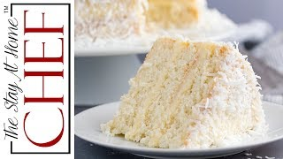 How To Make The Most Amazing Coconut Cake| The Stay At Home Chef