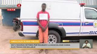 Dez cidadãos detidos por roubar e comercializar cabos eléctricos em Malanje
