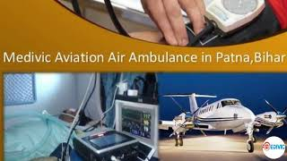 Safe Patients Transportation-Medivic Aviation Air Ambulance in Delhi