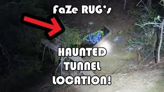 FaZe Rug HAUNTED TUNNEL LOCATION!!