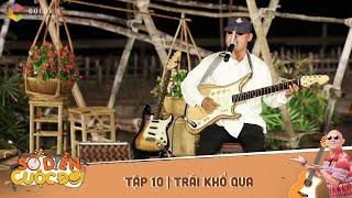 Sô diễn cuộc đời | Tập 11: Danh cầm ca mũ nón Phú Cường -  TRÁI KHỔ QUA - Phú Cường