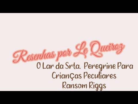 Resenhas por Le Queiroz: O Lar da Srta. Peregrine para Crianças Peculiares