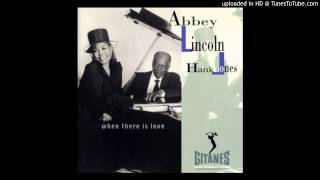 Abbey Lincoln & Hank Jones - When There Is Love