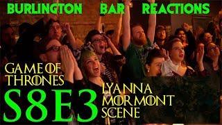"Game Of Thrones // Burlington Bar Reactions // S8E3 ""LYANNA MORMONT"" Scene!!"