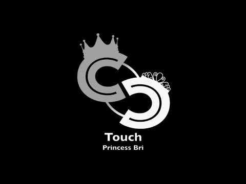 Princess Bri - Touch