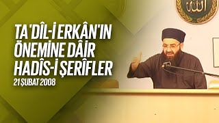 Ta'dil-i Erkân'ın Önemine Dâir Hadîs-i Şerîfler (Fetih Mescidi) 21 Şubat 2008