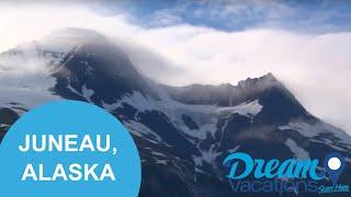 Juneau, Alaska | Dream Vacations