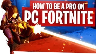 How to be a Pro on PC Fortnite - Making the switch from Console to PC - Fortnite Tips