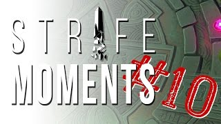 Strife Moments #10