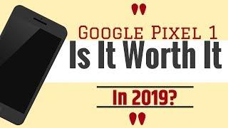 Google Pixel 1 Is It Worth It In 2019? #TeamPixel #Google #Android