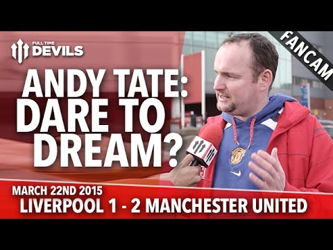 Andy Tate: Dare To Dream?   Liverpool 1 Manchester United 2   FANCAM