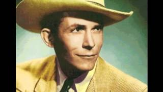 "Hank Williams ""They'll Never Take Her Love From Me"""