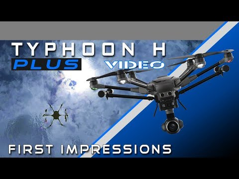 Typhoon H Plus - First Impressions