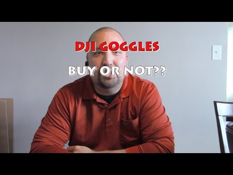 dji-goggle-dji-mavic-pro-phantom-4-pro--general-fpv-thoughts-before-you-buy