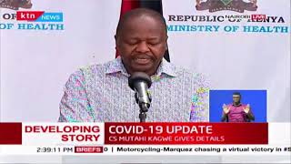 CS Kagwe: It is necessary for mandatory quarantine for those tested positive and their contacts